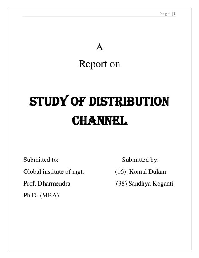 Page |1                           A                     Report on  Study of distribution                   channelSubmitte...