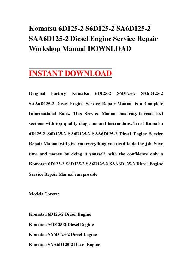Komatsu 6D125-2 S6D125-2 SA6D125-2SAA6D125-2 Diesel Engine Service RepairWorkshop Manual DOWNLOADINSTANT DOWNLOADOriginal ...