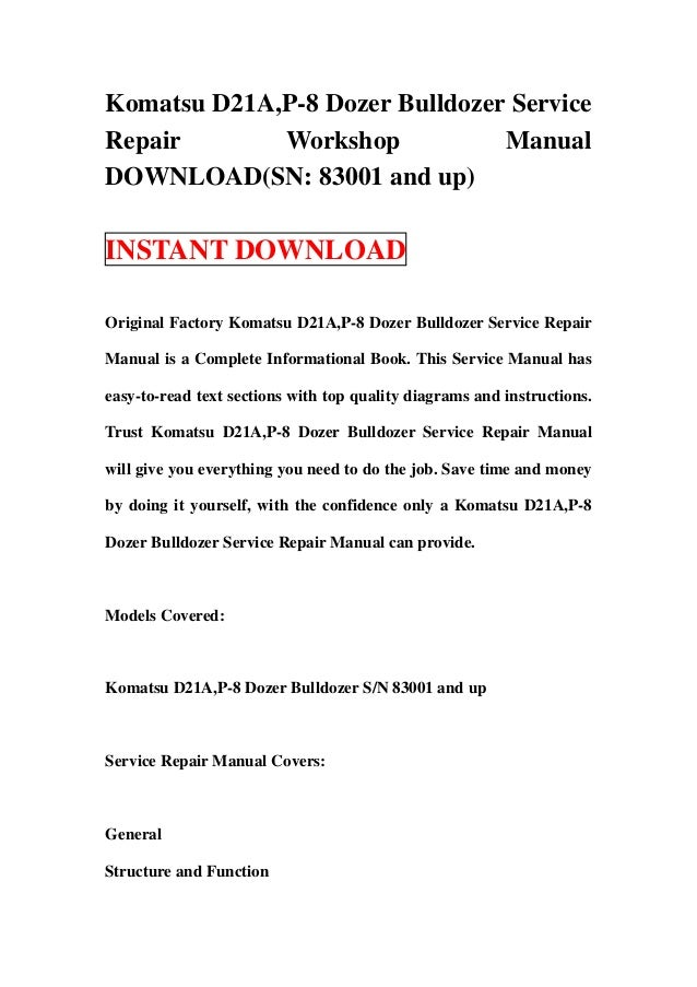 komatsu d21 a p 8 dozer bulldozer service repair workshop manual down rh slideshare net Komatsu D31P Specifications D31 Komatsu Dozer Specs
