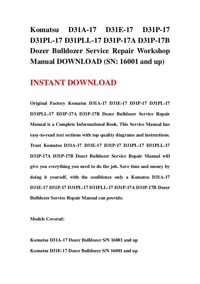 Komatsu D31A-17 D31E-17 D31P-17D31PL-17 D31PLL-17 D31P-17A D31P-17BDozer Bulldozer Service Repair WorkshopManual DOWNLOAD ...