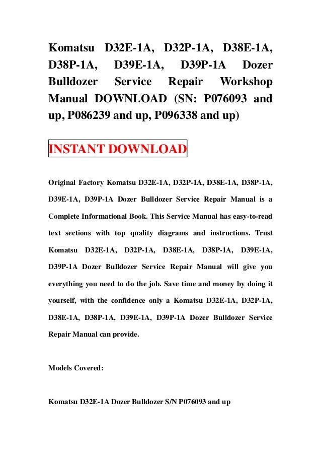 Komatsu D32E-1A, D32P-1A, D38E-1A,D38P-1A, D39E-1A, D39P-1A DozerBulldozer Service Repair WorkshopManual DOWNLOAD (SN: P07...