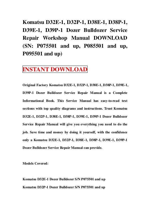 Komatsu D32E-1, D32P-1, D38E-1, D38P-1,D39E-1, D39P-1 Dozer Bulldozer ServiceRepair Workshop Manual DOWNLOAD(SN: P075501 a...