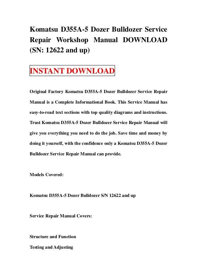 Komatsu D355A-5 Dozer Bulldozer ServiceRepair Workshop Manual DOWNLOAD(SN: 12622 and up)INSTANT DOWNLOADOriginal Factory K...