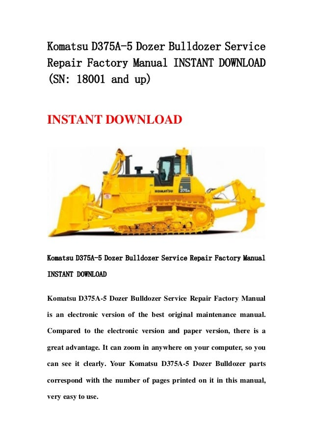 Komatsu D375A-5 Dozer Bulldozer ServiceRepair Factory Manual INSTANT DOWNLOAD(SN: 18001 and up)INSTANT DOWNLOADKomatsu D37...