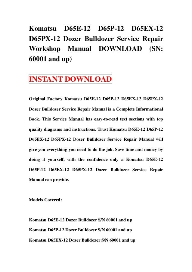 download komatsu d65e d65p d65ex d65px 12 dozer bulldozer service repair shop manual