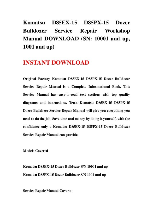 Komatsu D85EX-15 D85PX-15 DozerBulldozer Service Repair WorkshopManual DOWNLOAD (SN: 10001 and up,1001 and up)INSTANT DOWN...
