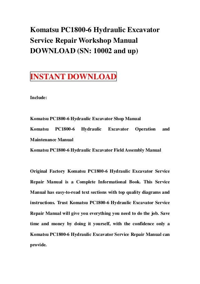 Komatsu PC1800-6 Hydraulic ExcavatorService Repair Workshop ManualDOWNLOAD (SN: 10002 and up)INSTANT DOWNLOADInclude:Komat...