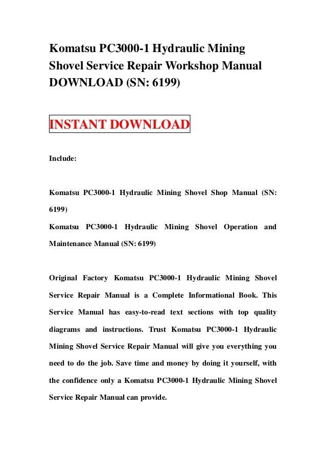 Komatsu PC3000-1 Hydraulic MiningShovel Service Repair Workshop ManualDOWNLOAD (SN: 6199)INSTANT DOWNLOADInclude:Komatsu P...