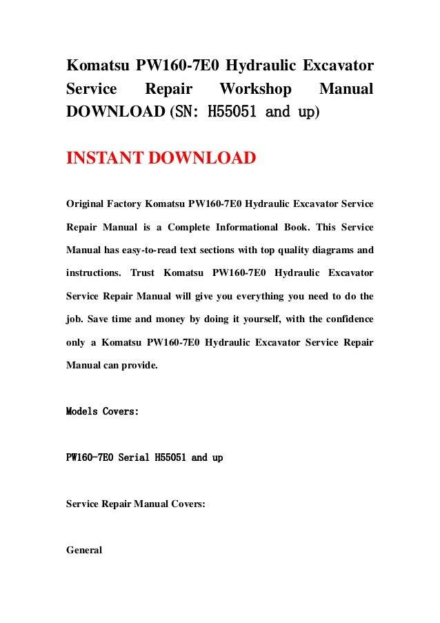 Komatsu PW160-7E0 Hydraulic ExcavatorService Repair Workshop ManualDOWNLOAD (SN: H55051 and up)INSTANT DOWNLOADOriginal Fa...