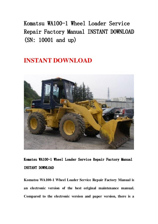 Komatsu wa100 1 wheel loader service repair factory manual ... on kaeser wiring diagrams, ingersoll rand wiring diagrams, volkswagen wiring diagrams, cat wiring diagrams, kubota wiring diagrams, jlg wiring diagrams, terex wiring diagrams, lull wiring diagrams, mustang wiring diagrams, hyundai wiring diagrams, new holland wiring diagrams, mitsubishi wiring diagrams, kenworth wiring diagrams, international wiring diagrams, thomas wiring diagrams, champion wiring diagrams, lincoln wiring diagrams, chrysler wiring diagrams, link belt wiring diagrams, chevrolet wiring diagrams,