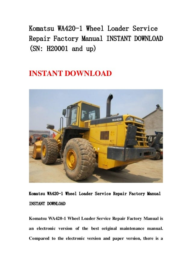 Komatsu Wa420 1 Wheel Loader Service Repair Factory Manual