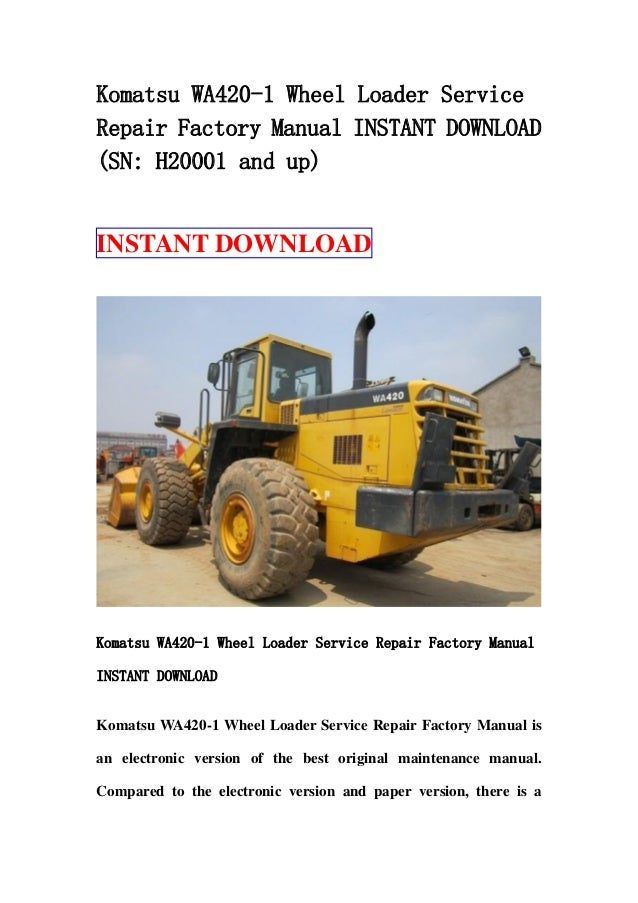 komatsu wa420 1 wheel loader service repair factory manual. Black Bedroom Furniture Sets. Home Design Ideas