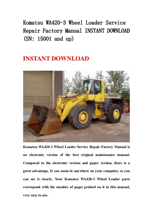 Komatsu Wa420 3 Wheel Loader Service Repair Factory Manual