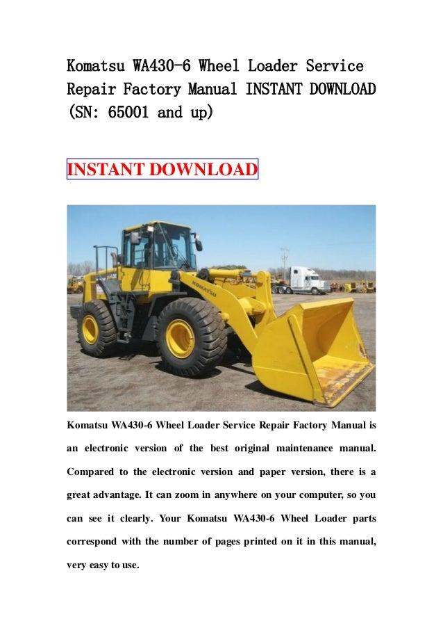 Komatsu WA430-6 Wheel Loader ServiceRepair Factory Manual INSTANT DOWNLOAD(SN: 65001 and up)INSTANT DOWNLOADKomatsu WA430-...