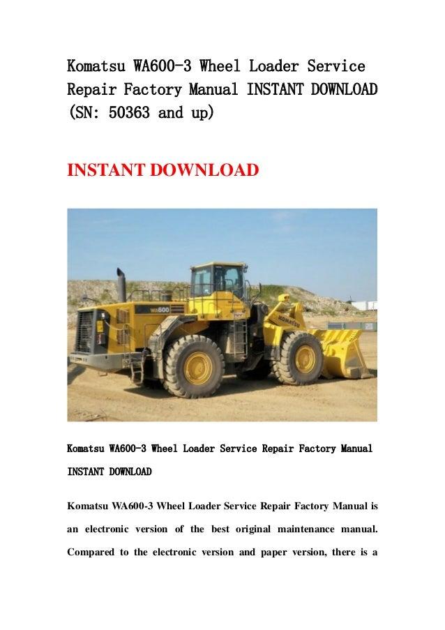 komatsu wa600 3 wheel loader service repair factory manual instant do rh slideshare net
