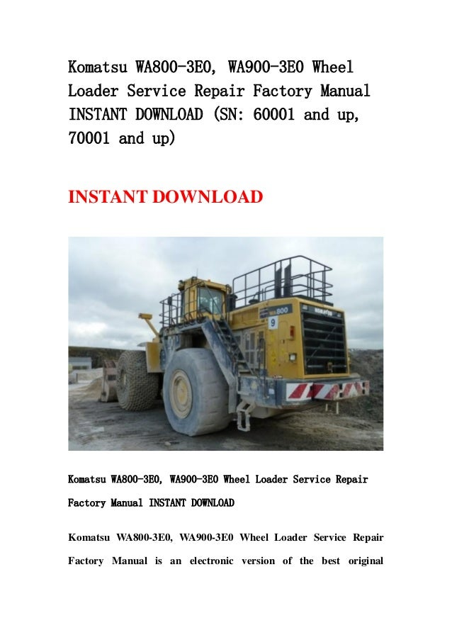 komatsu wa800 3 e0 wa900 3e0 wheel loader service repair. Black Bedroom Furniture Sets. Home Design Ideas