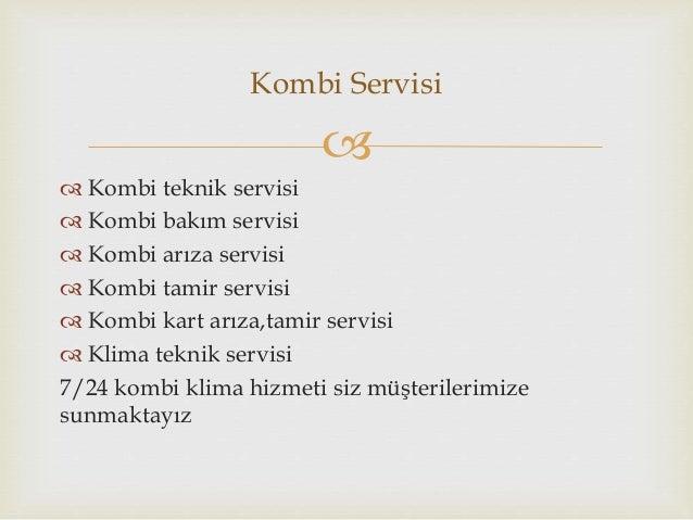 Kombi Servisi     Kombi teknik servisi   Kombi bakım servisi   Kombi arıza servisi   Kombi tamir servisi   Kombi kar...