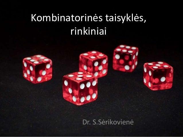 Kombinatorinės taisyklės, rinkiniai Dr. S.Sėrikovienė
