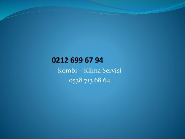 Kombi – Klima Servisi 0538 713 68 64
