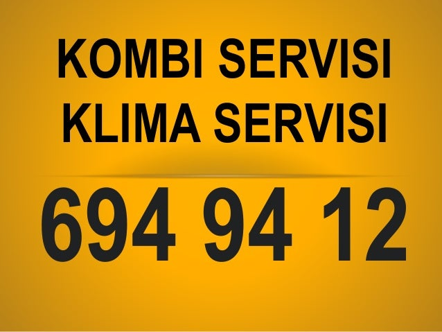 694 94 12 KOMBI SERVISI KLIMA SERVISI