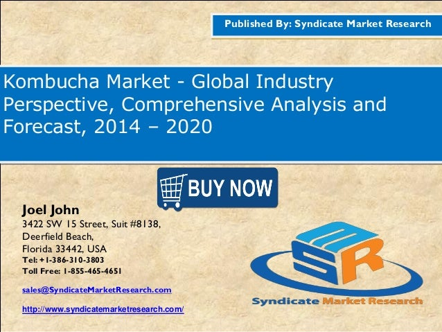 Published By: Syndicate Market Research Kombucha Market - Global Industry Perspective, Comprehensive Analysis and Forecast...