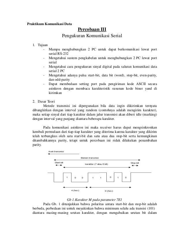 PraktikumKomunikasiData  PercobaanIII PengukuranKomunikasiSerial  1. Tujuan - Mampu  menghubungkan  2  PC  untuk ...