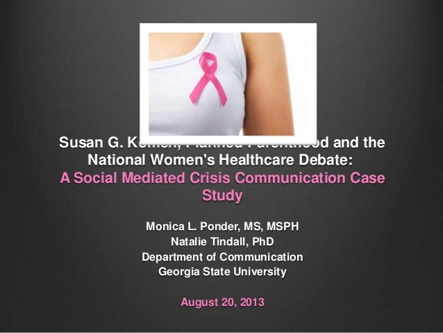 Susan G. Komen, Planned Parenthood and the National Women's Healthcare Debate: A Social Mediated Crisis Communication Case...