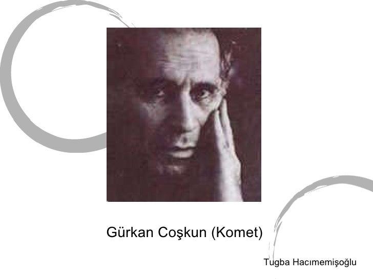 Gürkan Coşkun (Komet) Tugba Hacımemişoğlu
