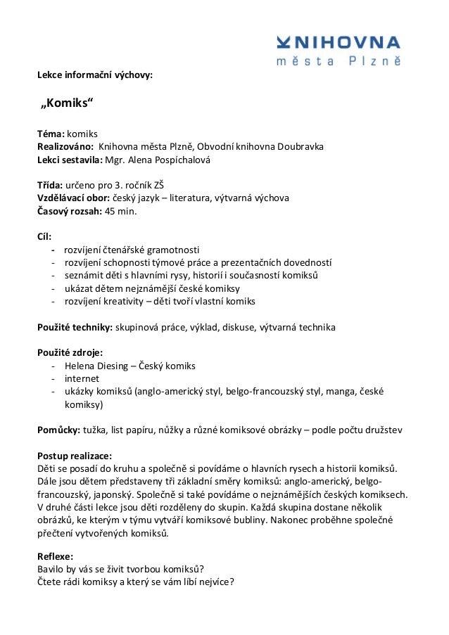 """Lekce informační výchovy: """"Komiks"""" Téma: komiks Realizováno: Knihovna města Plzně, Obvodní knihovna Doubravka Lekci sestav..."""