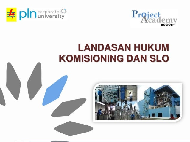 - Simple - Inspiring - Performing - Phenomenal - LANDASAN HUKUM KOMISIONING DAN SLO