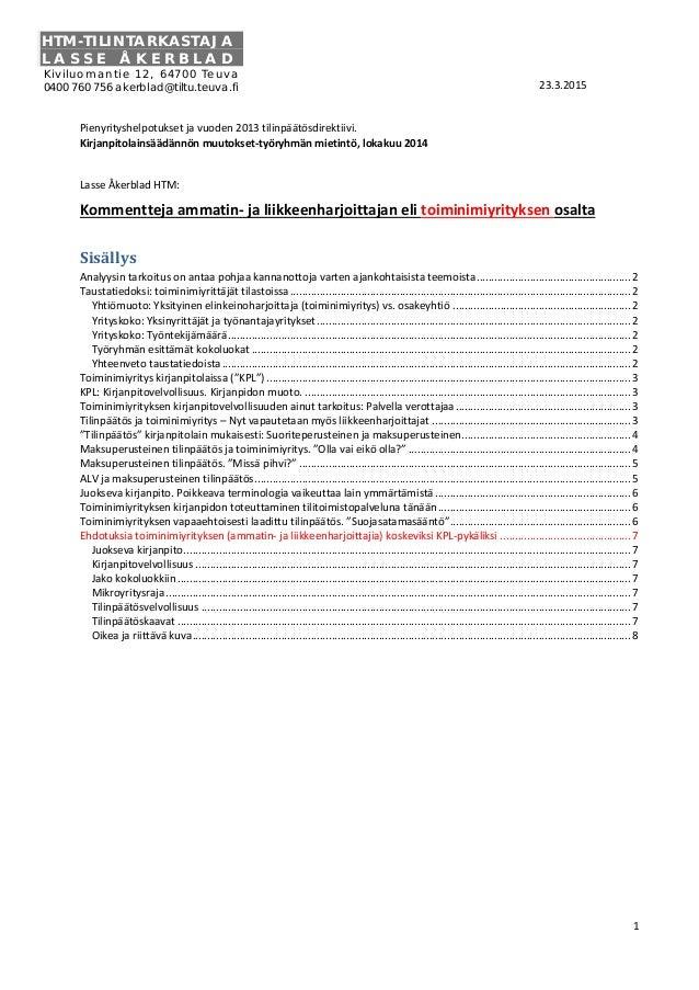 1 23.3.2015 Pienyrityshelpotukset ja vuoden 2013 tilinpäätösdirektiivi. Kirjanpitolainsäädännön muutokset-työryhmän mietin...