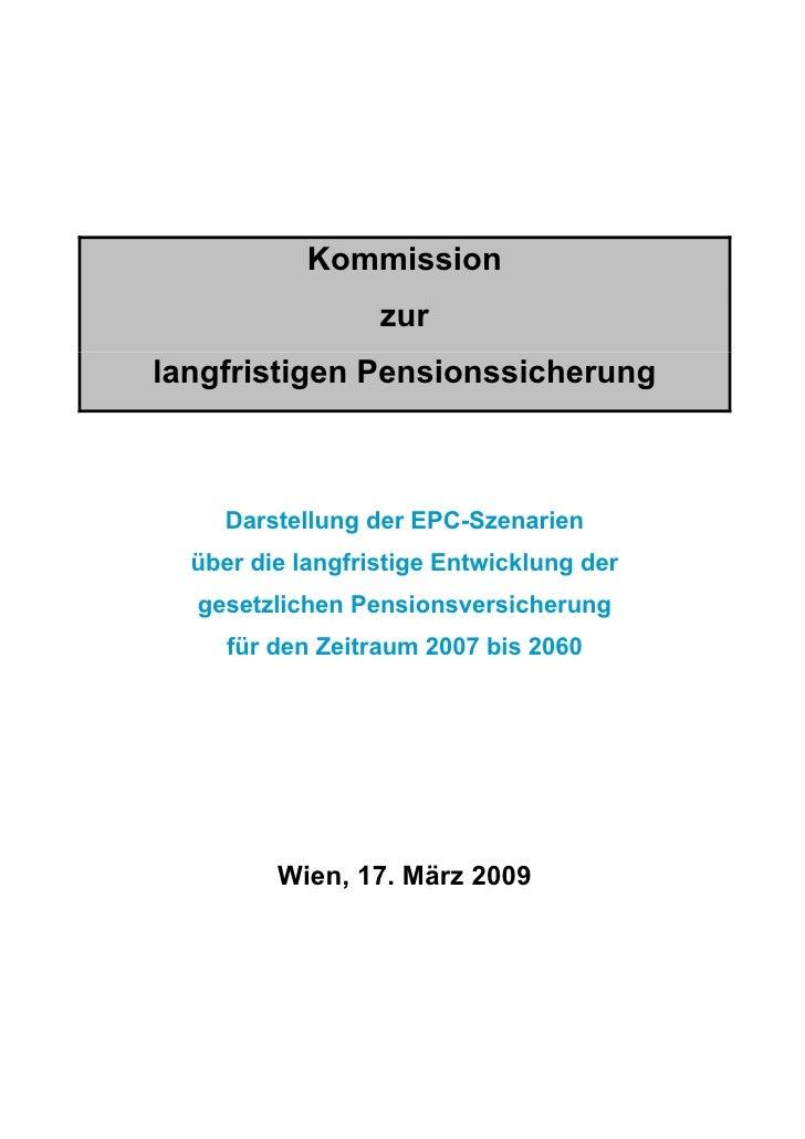 Kommission                   zur langfristigen Pensionssicherung        Darstellung der EPC-Szenarien   über die langfrist...
