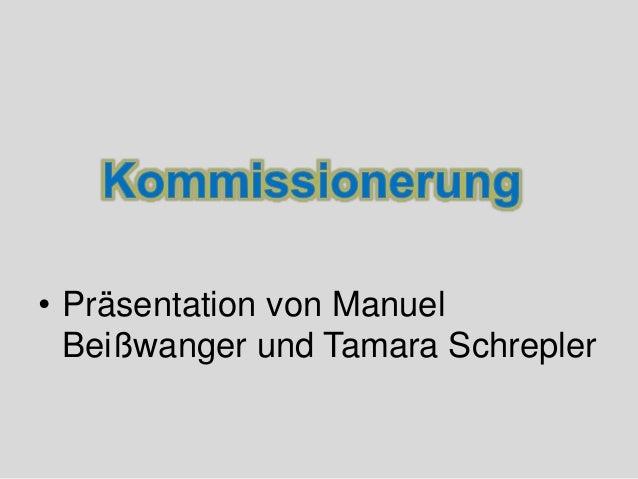 • Präsentation von Manuel Beißwanger und Tamara Schrepler