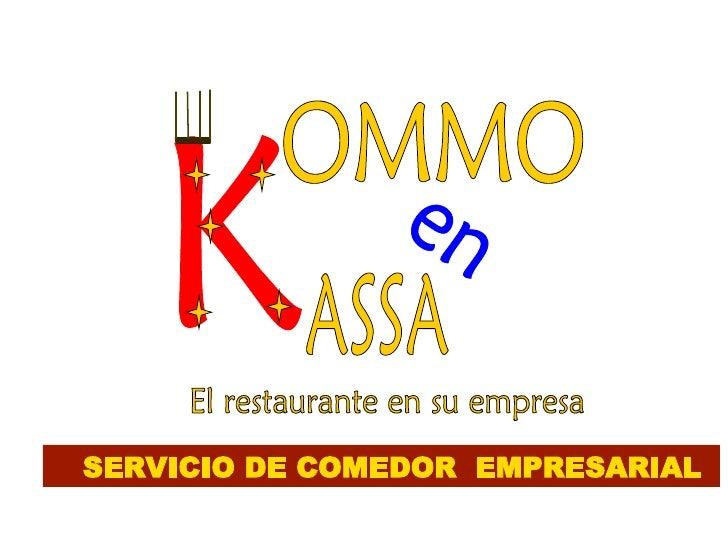SERVICIO DE COMEDOR  EMPRESARIAL ASSA en OMMO K El restaurante en su empresa