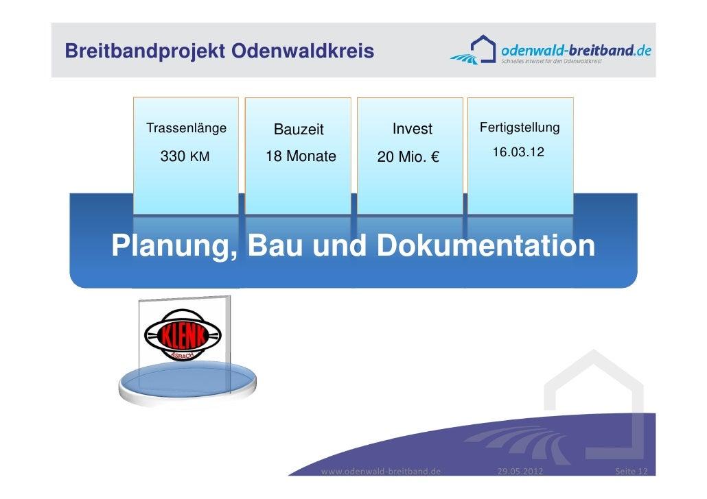 Breitbandprojekt Odenwaldkreis       Trassenlänge    Bauzeit             Invest        Fertigstellung         330 KM      ...