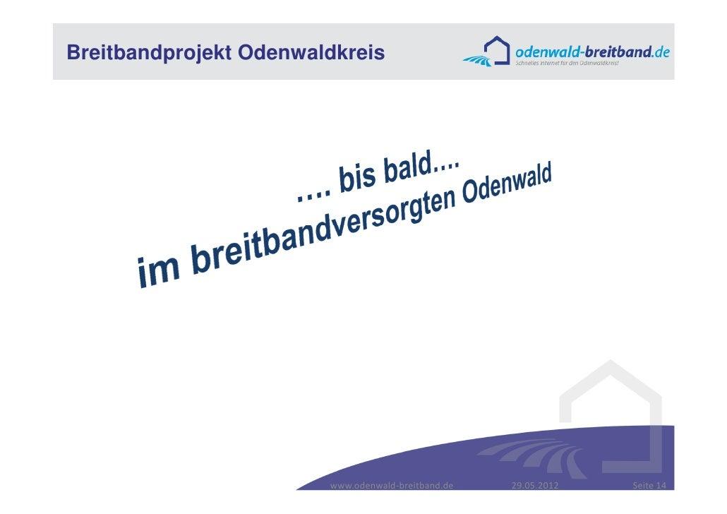 Breitbandprojekt Odenwaldkreis                        www.odenwald-breitband.de   29.05.2012   Seite 14