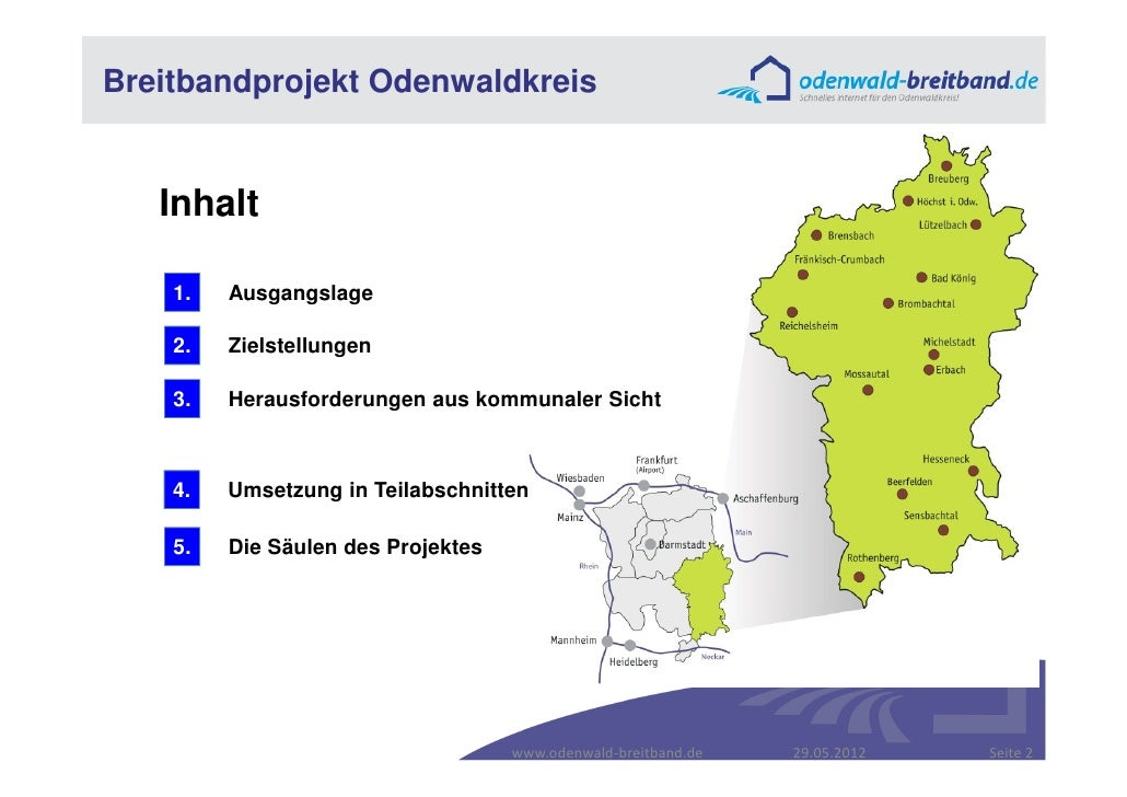 Breitbandprojekt Odenwaldkreis   Inhalt    1.   Ausgangslage    2.   Zielstellungen    3.   Herausforderungen aus kommunal...