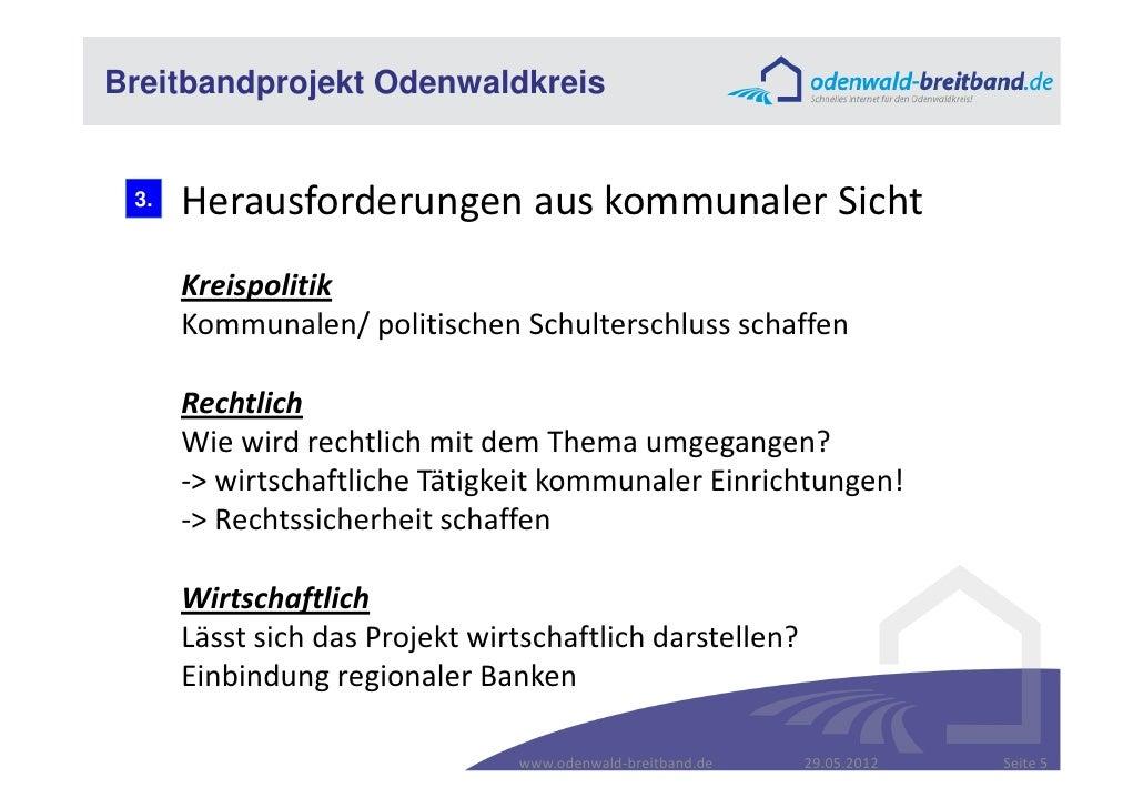 Breitbandprojekt Odenwaldkreis 3.   Herausforderungen aus kommunaler Sicht      Kreispolitik      Kommunalen/ politischen ...