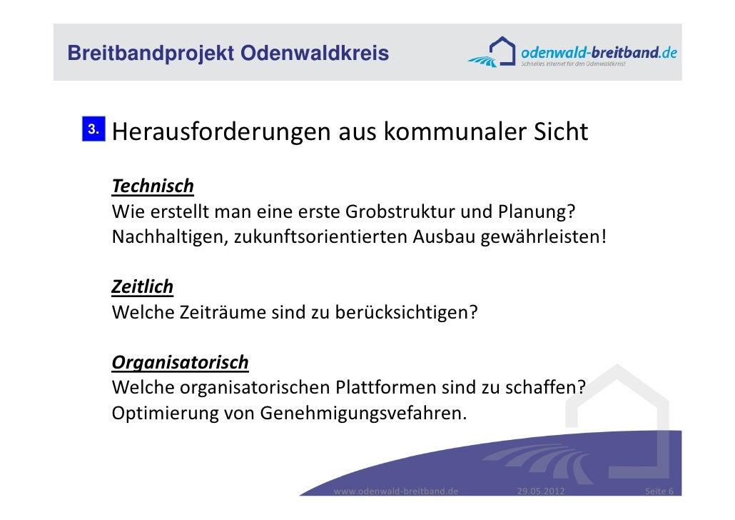 Breitbandprojekt Odenwaldkreis 3.   Herausforderungen aus kommunaler Sicht      Technisch      Wie erstellt man eine erste...