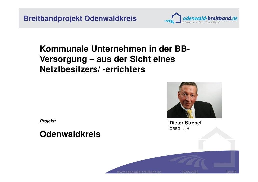 Breitbandprojekt Odenwaldkreis    Kommunale Unternehmen in der BB-    Versorgung – aus der Sicht eines    Netztbesitzers/ ...