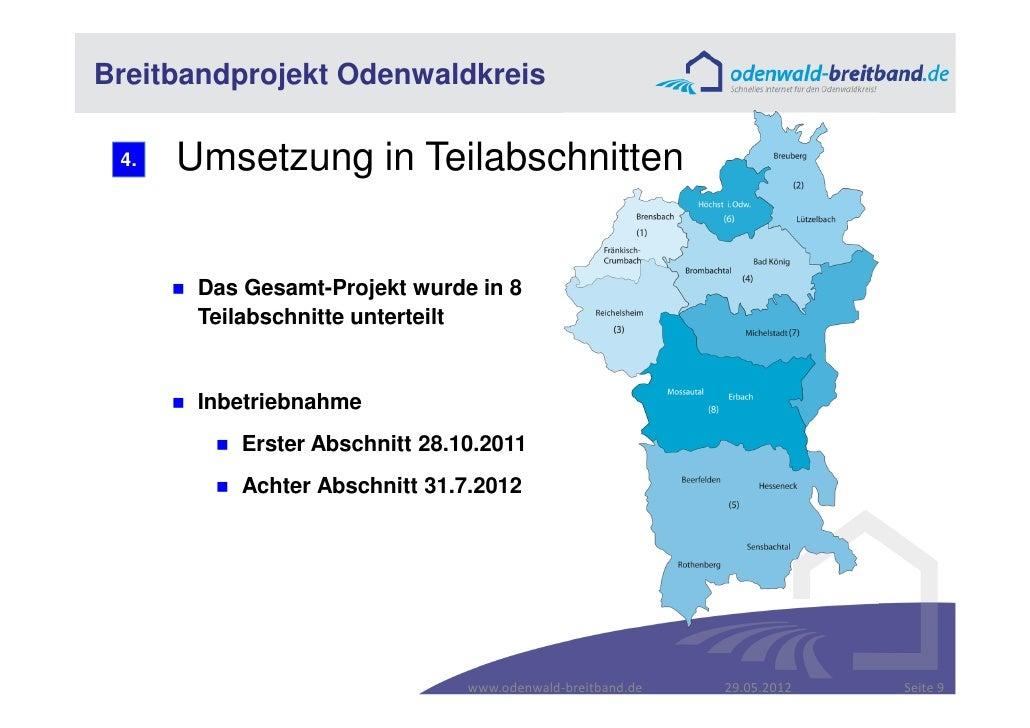 Breitbandprojekt Odenwaldkreis 4.   Umsetzung in Teilabschnitten       Das Gesamt-Projekt wurde in 8       Teilabschnitte ...