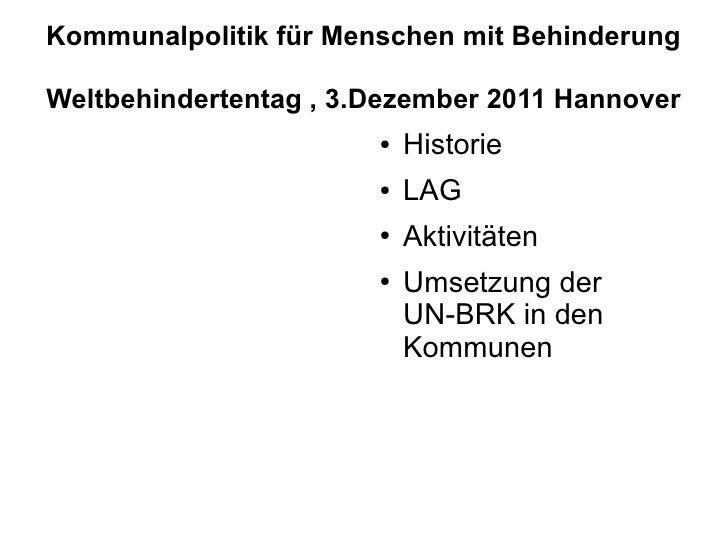 Kommunalpolitik für Menschen mit BehinderungWeltbehindertentag , 3.Dezember 2011 Hannover                       ●   Histor...