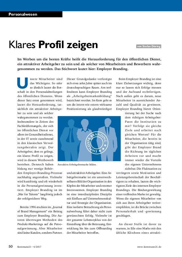 www.kommune21.de50 Kommune21 · 4/2017 Personalwesen Klares Profil zeigen Im Werben um die besten Kräfte heißt die Herausfo...