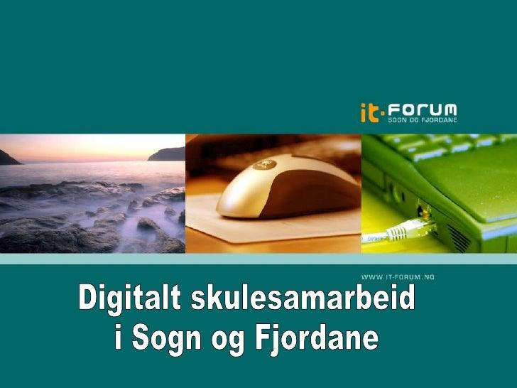 Digitalt skulesamarbeid<br />i Sogn og Fjordane<br />