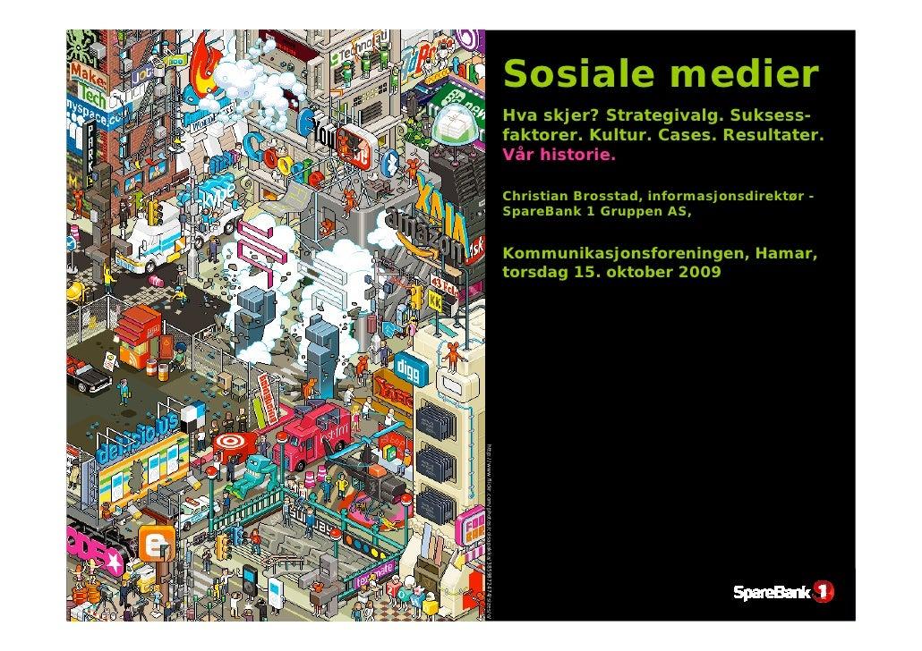 Sosiale medier                                                               Hva skjer? Strategivalg. Suksess-            ...