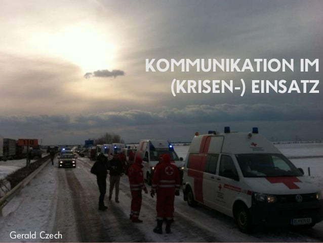 KOMMUNIKATION IM                 (KRISEN-) EINSATZGerald Czech