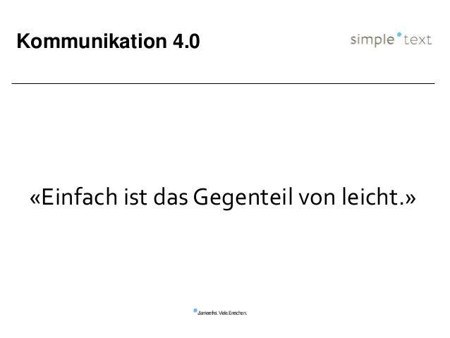 Barrierefrei.Viele.Erreichen. Kommunikation 4.0 «Einfach ist das Gegenteil von leicht.»