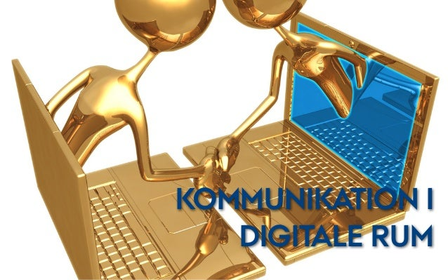 KOMMUNIKATION I DIGITALE RUM