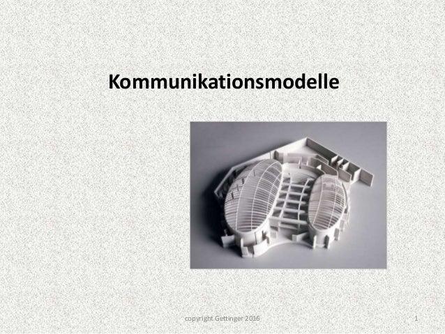Kommunikationsmodelle 1copyright Gettinger 2016