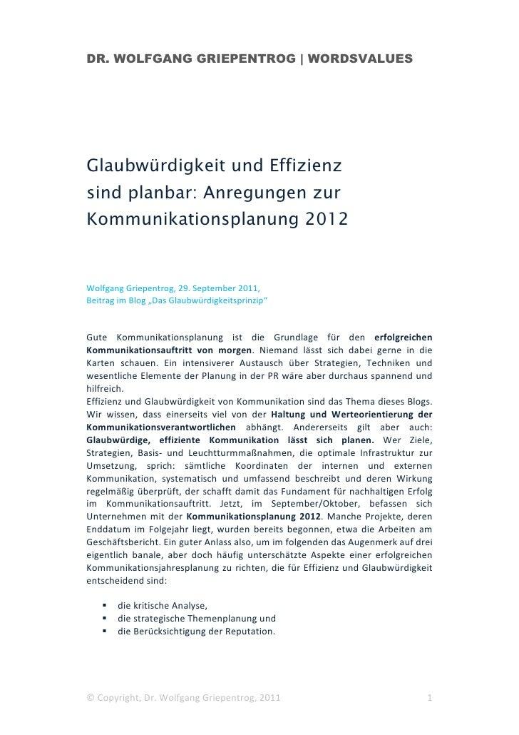DR. WOLFGANG GRIEPENTROG | WORDSVALUESGlaubwürdigkeit und Effizienzsind planbar: Anregungen zurKommunikationsplanung 2012W...